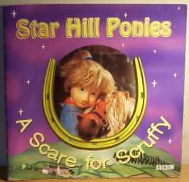 9780563380863: Star Hill Ponies: A Scare for Scruffy Storybook 3