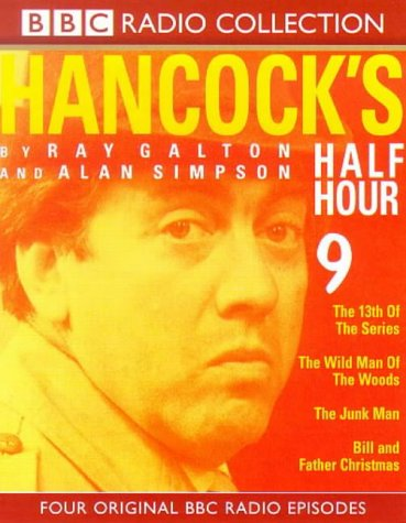 9780563381495: Hancock's Half Hour: The 13th of the Series/The Wild Man of the Woods/The Junk Man/Bill and Father Christmas No.9 (BBC Radio Collection)