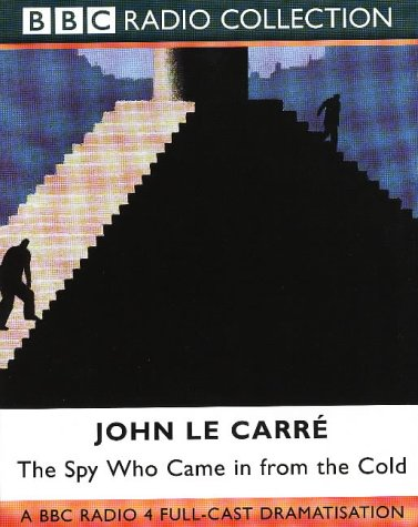 9780563381921: The Spy Who Came in from the Cold: Starring Colin Blakely as Alec Leamas (BBC Radio Collection)