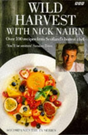 Wild Harvest with Nick Nairn: New Scottish Cooking: Nick Nairn