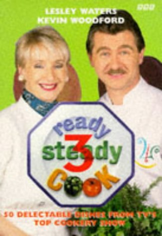 Ready Steady Cook: 50 Fabulous Recipes from: Woodford, Kevin; Waters,