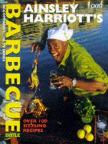 9780563383666: Ainsley Harriott's Barbecue Bible
