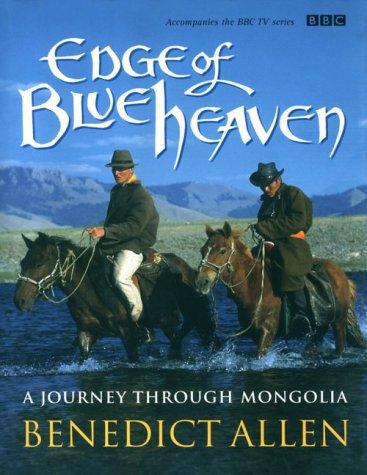 9780563383758: Edge of Blue Heaven: A Journey Through Mongolia