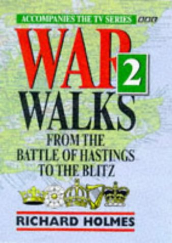 9780563383864: War Walks: From the Battle of Hastings to the Blitz v.2: From the Battle of Hastings to the Blitz Vol 2