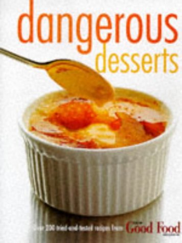9780563384434: Good Food: Dangerous Desserts