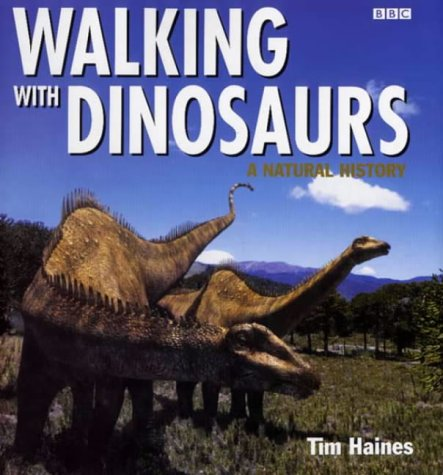 9780563384496: Walking with Dinosaurs: A Natural History