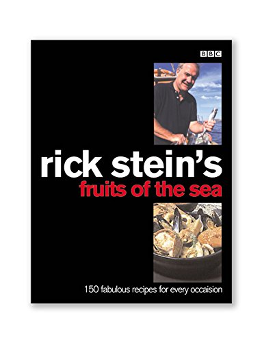 9780563384571: Rick Stein's Fruits of the Sea: Over 150 Seafood Recipes for Every Occasion