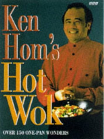 9780563384687: Ken Hom's Hot Wok: 150 One-pan Wonders