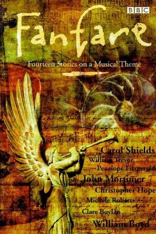 Fanfare: Fourteen Stories on a Musical Theme: Carol Shields, William
