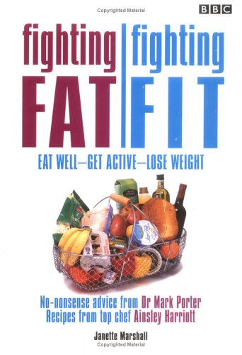 Fighting Fat/Fighting Fit : Eat Well - Get Active - Lose Weight