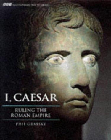 I, Caesar : Ruling the Roman Empire: Dr. Philip Rance,