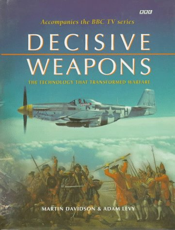 9780563387688: Decisive Weapons: The Technology That Transformed Warfare
