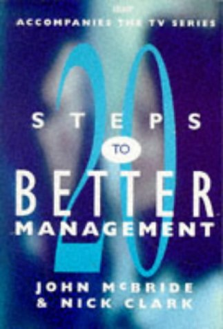 20 Steps to Better Management: Nick Clark