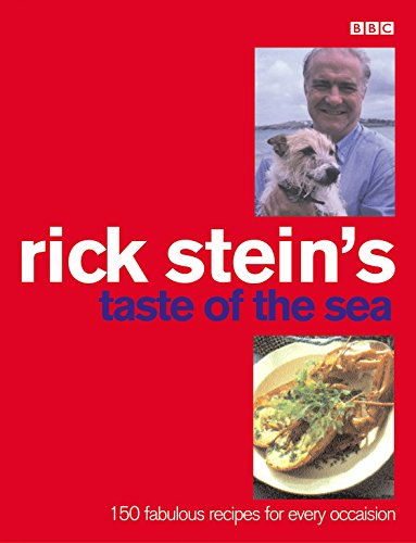 9780563387817: Rick Stein's Taste of the Sea: 160 Fabulous Recipes for Every Occaision