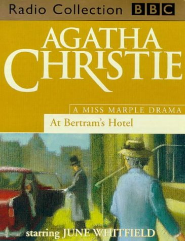 9780563388821: At Bertram's Hotel: Starring June Whitfield as Miss Marple. A BBC Radio 4 Full-cast Dramatisation (BBC Radio Collection)
