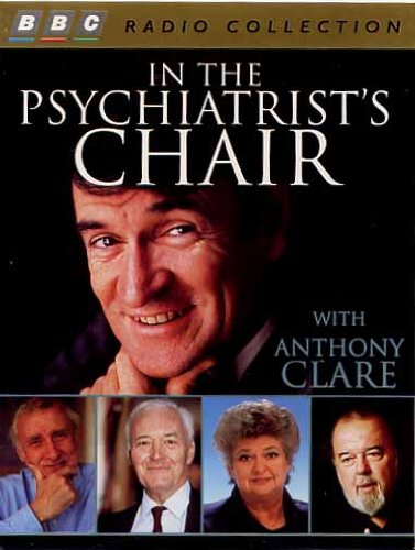 9780563388883: In the Psychiatrists Chair (BBC Radio Collection)