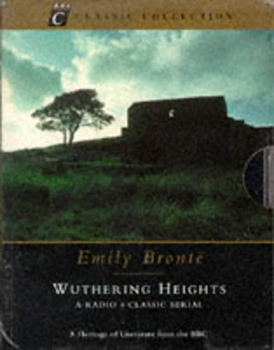 9780563388906: Wuthering Heights (BBC Classic Collection) A BBC Radio 4 Full-Cast Dramatisation on four cassette tapes