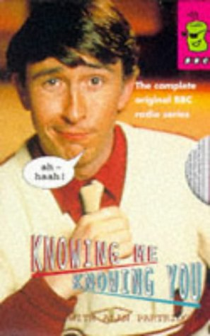 9780563388913: Knowing Me, Knowing You...: Complete Series: With Alan Partridge (Canned Laughter)