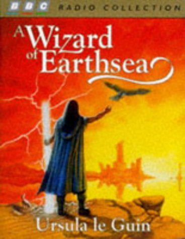 A Wizard of Earthsea (The Earthsea Cycle, Book 1) (0563389168) by Le Guin, Ursula K.; Dench, Judi; Maloney, Michael; Fielding, Emma; Chilton, David; Russell-Pavier, Nick