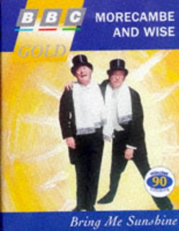 9780563389897: Morecambe and Wise: Bring Me Sunshine (BBC gold)