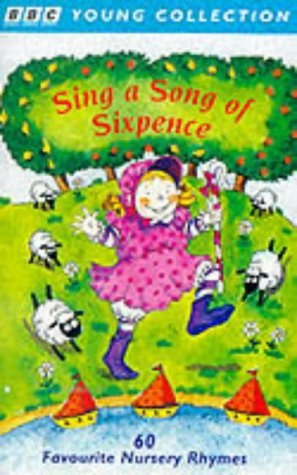 9780563390381: Six a Song of Sixpence: 60 Favourite Nursery Rhymes (BBC Young Collection)