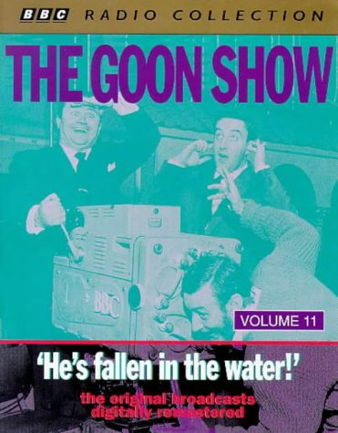 9780563394747: The Goon Show Classics: He's Fallen in the Water! (Previously Volume 11) (BBC Radio Collection)