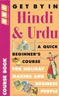 9780563399650: Get by in Hindi & Urdu: A Quick Beginners' Course for Those Working With Hindi and Urdu Speakers in Britain, With a Section for Travellers to India and Pakistan (Get by...series)