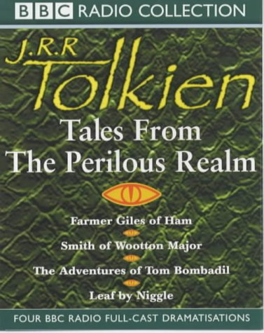 9780563401421: Tales from the Perilous Realm: Farmer Giles of Ham/Smith of Wootton Major/The Adventures of Tom Bombadil/Leaf by Niggle