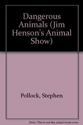 9780563404545: Dangerous Animals (Jim Henson's Animal Show)