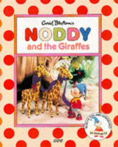 9780563405139: Noddy and the Giraffes (Noddy's Toyland Adventures)