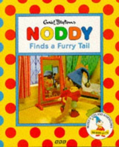 9780563405412: Noddy Finds a Furry Tail (Noddy's Toyland adventures)