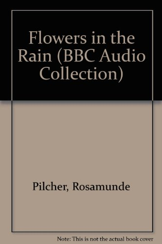 9780563406938: Flowers in the Rain (BBC Audio Collection)