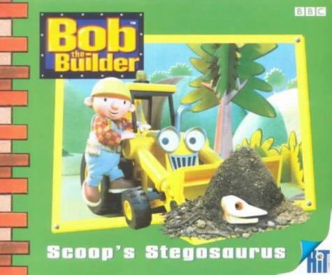 9780563476030: Bob the Builder- Scoop's Stegosaurus(Soft)