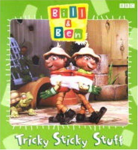9780563476146: Bill & Ben- Tricky Sticky Stuff(Pb) (Bill & Ben S.)