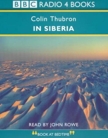 9780563477082: In Siberia (BBC Radio 4)