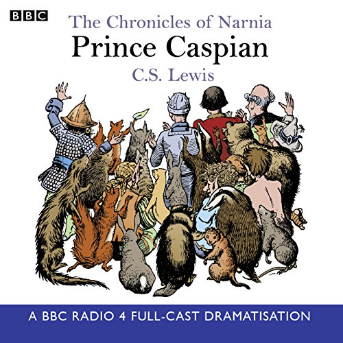 9780563477341: The Chronicles Of Narnia: Prince Caspian (BBC Radio Collection: Chronicles of Narnia)