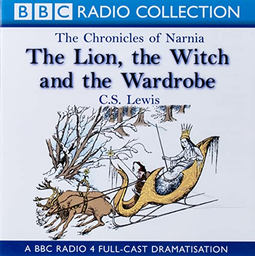 9780563477389: The Chronicles Of Narnia: The Lion, The Witch And The Wardrobe: A BBC Radio 4 full-cast dramatisation (BBC Radio Collection: Chronicles of Narnia)