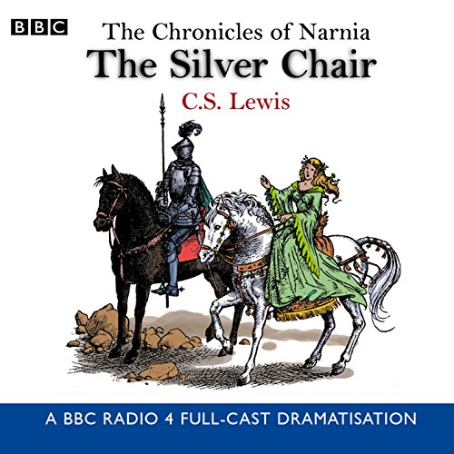 The Chronicles Of Narnia: The Silver Chair: C.S. Lewis
