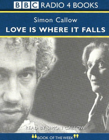 Love is Where it Falls (0563478225) by Callow, Simon