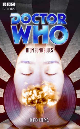 Doctor Who: Atom Bomb Blues (Doctor Who (BBC Paperback)): Cartmel, Andrew