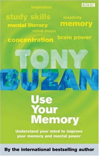9780563487036: Use Your Memory: Understand Your Mind to Improve Your Memory and Mental Power