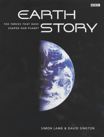 9780563487074: Earth Story: The Shaping of Our World