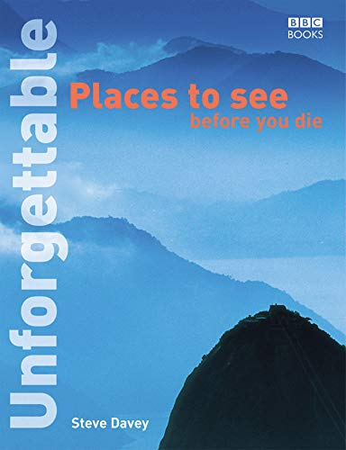 9780563487463: Unforgettable Places to See Before You Die (Unforgettable... Before You Die)