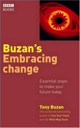 9780563487623: Embracing Change: Essential Steps to Make Your Future Today (Personal Development)