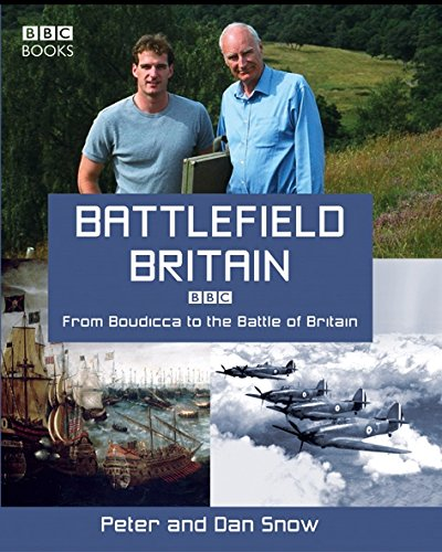 9780563487890: Battlefield Britain: From Boudicca to the Battle of Britain