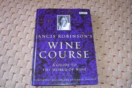 9780563487968: Jancis Robinson's Wine Course, a guide to the world of wine