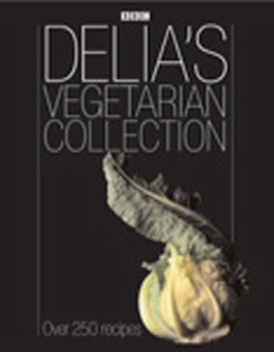 9780563488187: Delia's Vegetarian Collection: Over 250 Recipes