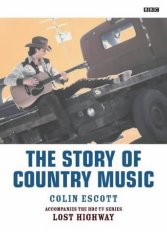 The Story of Country Music (0563488204) by Colin Escott