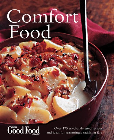 Good Food Comfort Food: Over 175 tried-and-tested recipes and ideas for reassuringly satisfying ...