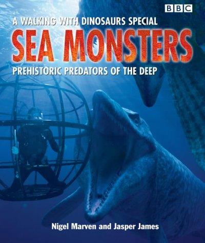 9780563488989: Sea Monsters: Prehistoric Predators of the Deep (Walking With Dinosaurs Special)